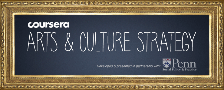 NEW COURSE AT COURSERA: ARTS AND CULTURE STRATEGY