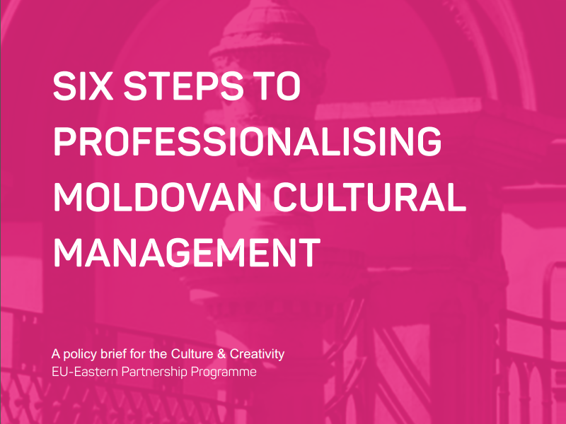 Six Steps to Professionalising Moldovan Cultural Management