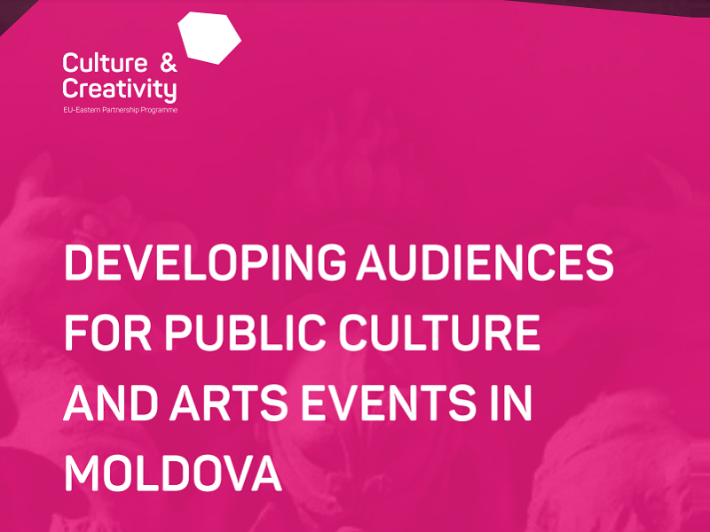 DEVELOPING AUDIENCES FOR PUBLIC CULTURE AND ARTS EVENTS IN MOLDOVA
