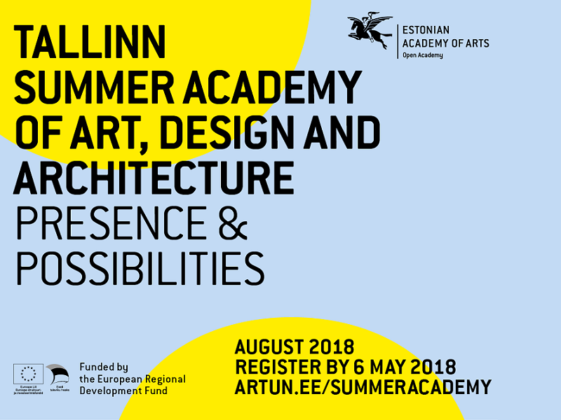 2018 Tallinn Summer Academy of Art, Design and Architecture – Presence and Possibilities