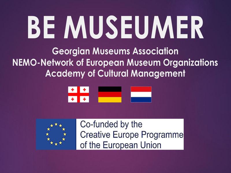BE MUSEUMER: International Training on Museum Education for Museumers from Georgia, Armenia and Azerbaijan